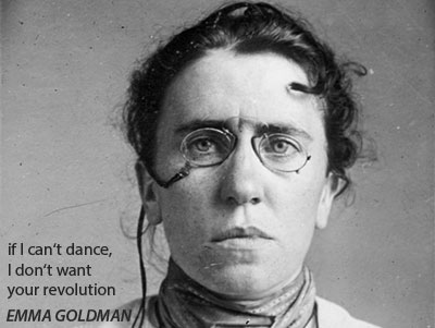 if i can't dance, I don't want to be in your revolution